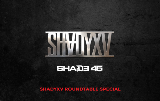 Eminem & Paul Rosenberg Shady XV Roundtable On Shade 45