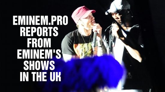 Eminem.Pro reports from Eminem's shows in the UK