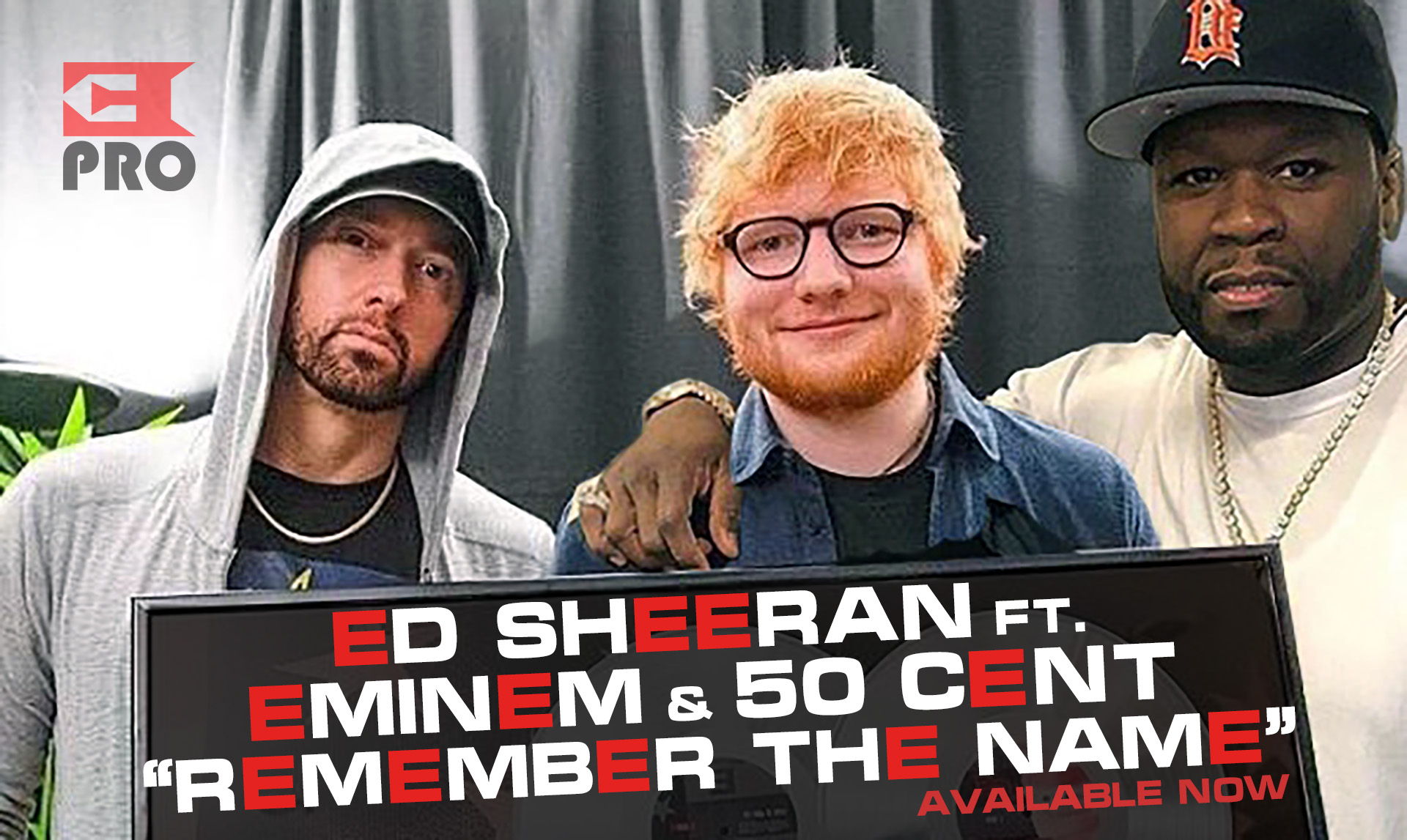 Ed Sheeran - Remember The Name feat. Eminem & 50 Cent