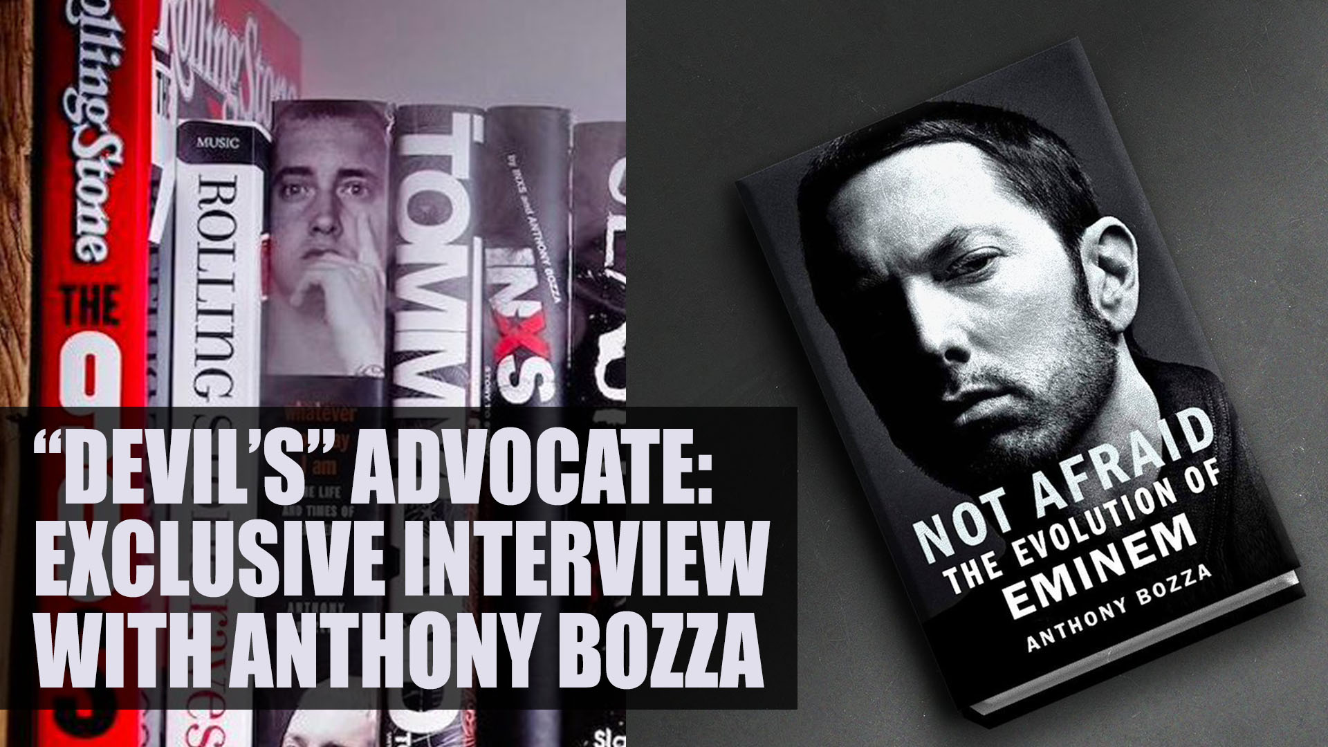"""Devil's"" Advocate: ePro Exclusive Interview with Anthony Bozza, the Author of ""Not Afraid. The Evolution of Eminem"""