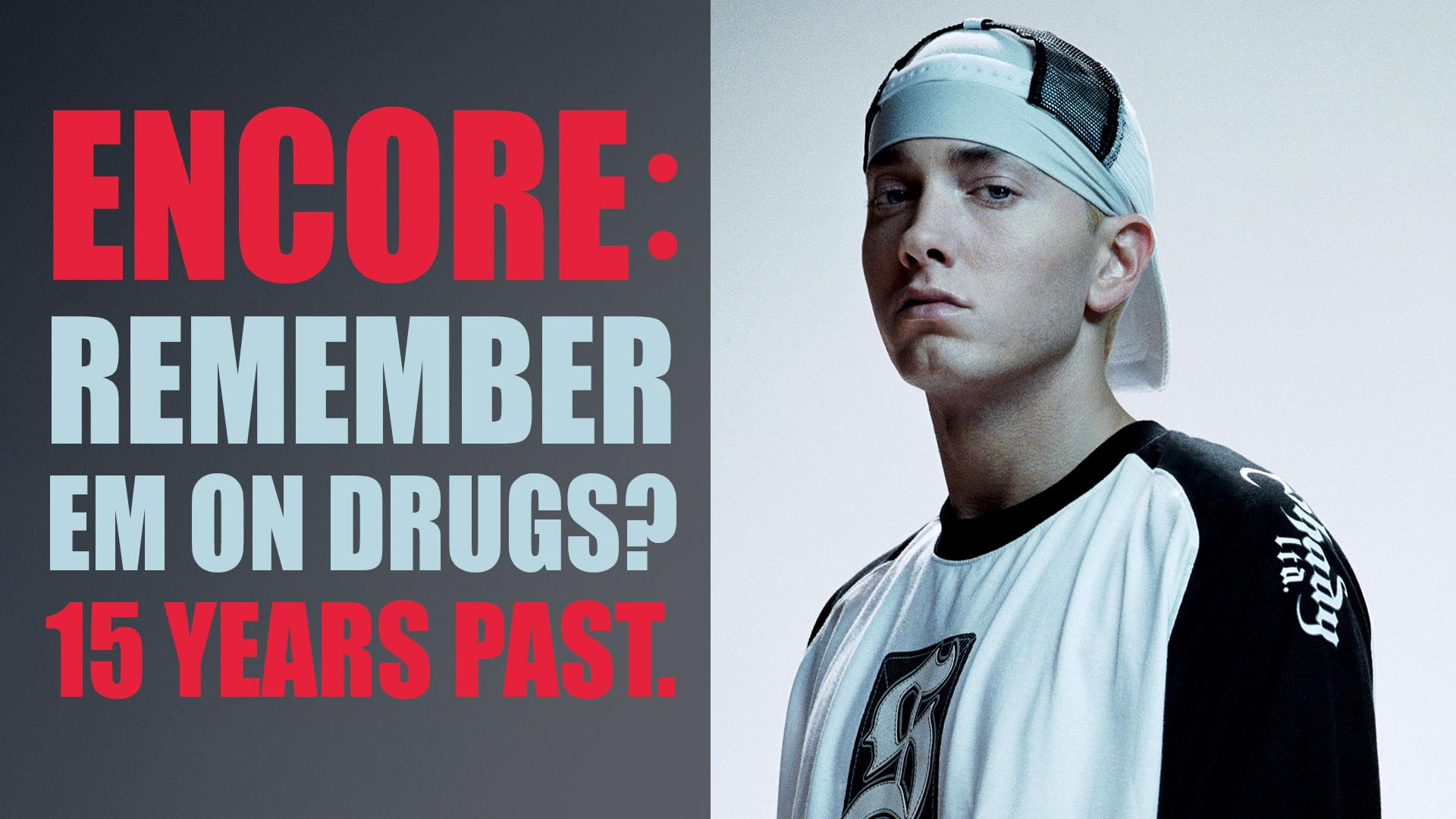 Encore: Remember Em on Drugs? 15 Years Past