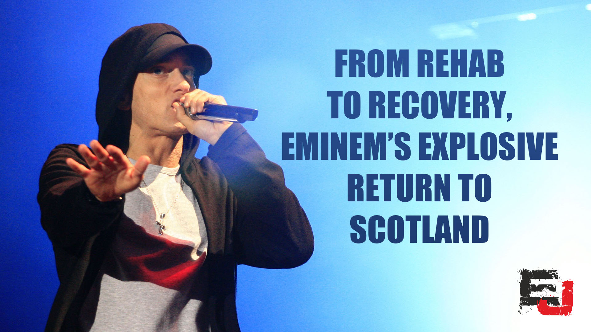 From Rehab To Recovery, Eminem's Explosive Return To Scotland