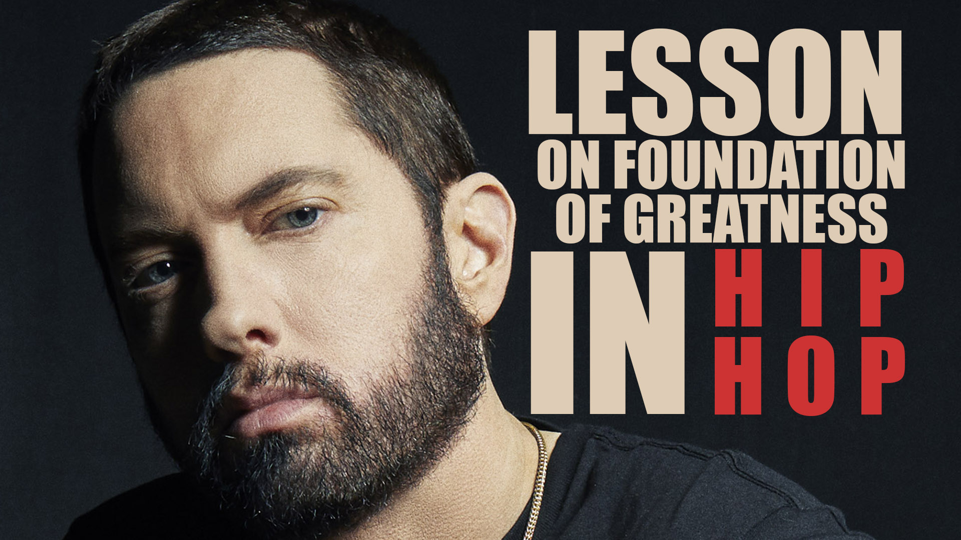 Eminem Gives a Lesson on Foundation of Greatness in Hip Hop