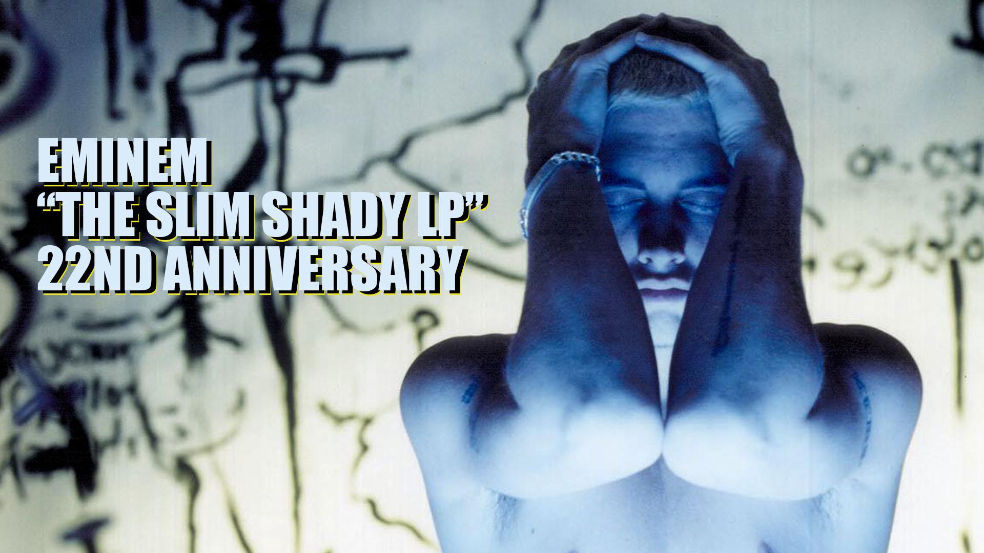 """Eminem — """"The Slim Shady LP"""" 22nd Anniversary"""